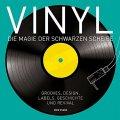 Vinyl - Die Magie der schwarzen Scheibe - Grooves, Design, Labels, Geschichte und Revival