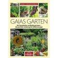 Gaias Garten: Mit Permakultur nachhaltig gärtnern - Die Perfekte Anleitung für Selbstversorger