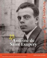 Antoine de Saint Exupéry - In Bildern & Dokumenten