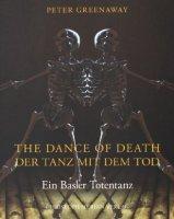 The Dance of Death/Der Tanz mit dem Tod - Ein Basler Totentanz