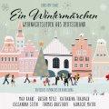 Ein Wintermärchen - Weihnachtslieder aus Deutschland