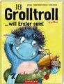 Der Grolltroll … will Erster sein!