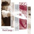 Porch Songs 2