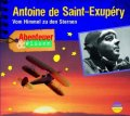 Antoine de Saint-Exupery - Vom Himmel zu den Sternen