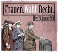 Frauen. Wahl. Recht. Der 19. Januar 1919
