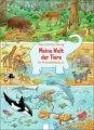 Meine Welt der Tiere - Ein Wimmelbilderbuch