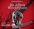 Die Affaire Winckelmann - Nach einem Kriminalfall aus den Jahr 1768