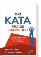 Das KATA Praxishandbuch. Anpassungsfähiger und innovativer mit 20 Minuten täglicher Übung.