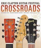 Crossroads - Eric Clapton Guitar Festival 2013