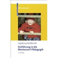 Einführung in die Montessori-Pädagogik (3. Auflage)