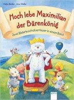 Hoch lebe Maximilian der Bärenkönig!