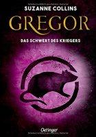 Gregor 5 und das Schwert des Kriegers