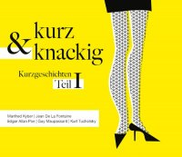kurz & knackig - Kurzgeschichten Teil I