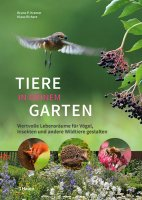 Tiere in meinem Garten: Wertvolle Lebensräume für Vögel, Insekten und andere Wildtiere gestalten