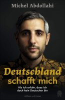 Deutschland schafft mich - Als ich erfuhr, dass ich doch kein Deutscher bin