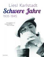 Liesl Karlstadt - Schwere Jahre: 1935-1945