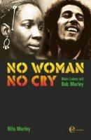 No woman no cry - Mein Leben mit Bob Marley