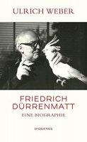 Friedrich Dürrenmatt - Eine Biographie