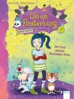 Lilo von Finsterburg - Zaubern verboten! (1) Der total geniale Rückwärts Trick