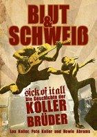 Blut & Schweiß - sick of it all - Die Geschichte der Koller Brüder