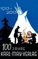 100 Jahre Karl-May-Verlag / 1913 - 2013
