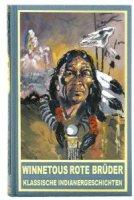Winnetous Rote Brüder - Klassische Indianergeschichten